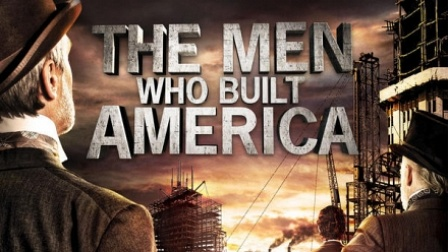 The Men Who Built America: The New Machine: Watch the Full Episode Now